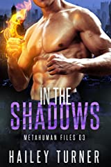 In the Shadows (Metahuman Files Book 3) Kindle Edition