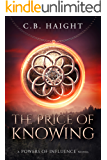 The Price of Knowing: A Powers of Influence Novel (The Powers of Influence Book 2)