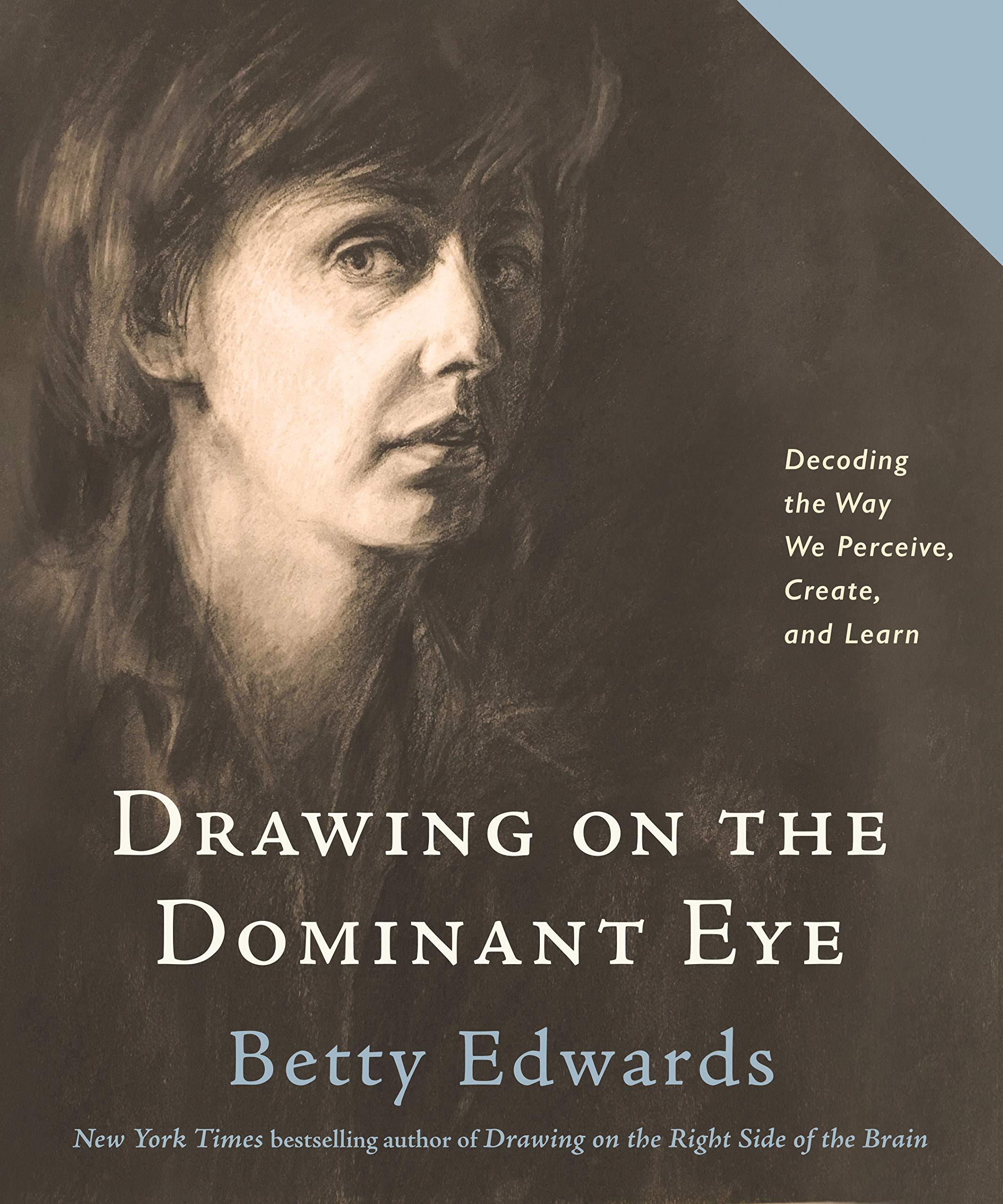 Drawing On The Dominant Eye Decoding The Way We Perceive Create And Learn Edwards Betty 9780593329641 Amazon Com Books