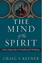 The Mind of the Spirit: Paul's Approach to Transformed Thinking Kindle Edition