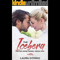 The Iceberg: A Christian Romance Novel (Fulton Ridge Series Book 2)