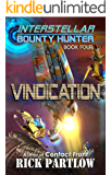 Vindication (Interstellar Bounty Hunter Book 4)