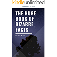 The Huge Book Of Bizarre Facts (The Big Book Of Facts 24)