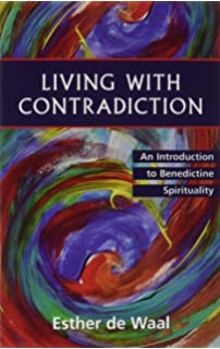 Finding the monk within great monastic values for today edward c living with contradiction an introduction to benedictine spirituality fandeluxe Image collections