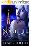 The Nightlife Paris (Steamy Dark Fantasy, Vampire Harem) (The Nightlife Series Book 3)