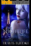 The Nightlife Paris (Steamy Dark Fantasy) (The Nightlife Series Book 3) (English Edition)