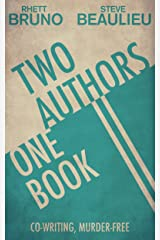 Two Authors, One Book: Co-Writing, Murder-Free Kindle Edition