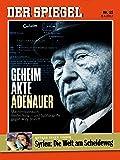 DER SPIEGEL 15/2017: Geheim Akte Adenauer