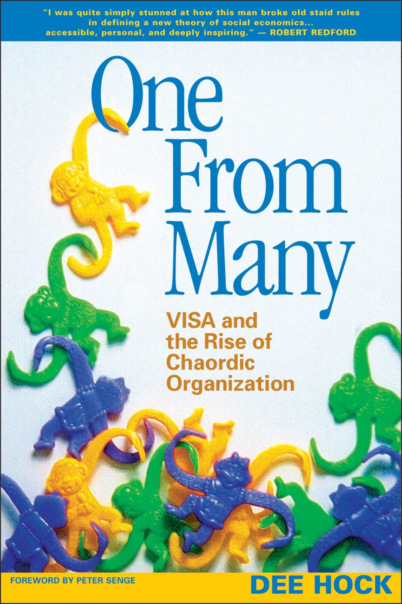 One From Many Visa And The Rise Of Chaordic Organization Dee Hock
