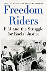 Freedom Riders: 1961 and the Struggle for Racial Justice (Pivotal Moments in American History) (English Edition) eBook Kindle