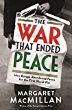 The War that Ended Peace: How Europe abandoned peace for the First World War