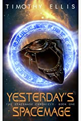 Yesterday's Spacemage (The Spacemage Chronicle Book 1) Kindle Edition