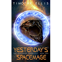 Yesterday's Spacemage (The Spacemage Chronicle Book 1) (English Edition)