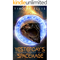 Yesterday's Spacemage (The Spacemage Chronicle Book 1)