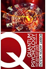 Quantum Psychology: How Brain Software Programs You and Your World Kindle Edition