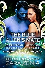 The Blue Alien's Mate: A Sci-Fi Alien Romance (Royally Blue - Celestial Mates Book 1)
