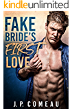 Fake Bride's First Love: A Friends to Lovers Romance (Tall, Dark and Handsome Billionaires Book 2)