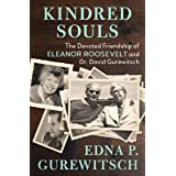 Kindred Souls: The Devoted Friendship of Eleanor Roosevelt and Dr. David Gurewitsch