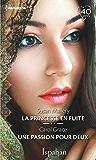 La princesse en fuite - Une passion pour deux (Ispahan)