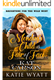 Monday's Child is Fair of Face (Daughters For The Wild West Book 1)