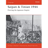 Saipan & Tinian 1944: Piercing the Japanese Empire (Campaign Book 137)