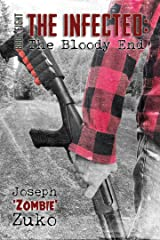 The Infected: The Bloody End Kindle Edition