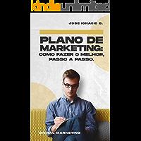 Plano de Marketing: Como fazer o melhor, passo a passo.