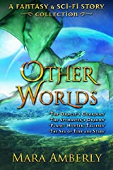 Other Worlds: A Fantasy & Sci-fi Story Collection Kindle Edition