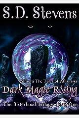 Dark Magic Rising (The Sisterhood Trilogy Book 1) Kindle Edition