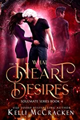 What the Heart Desires: A Psychic-Elemental Romance (Soulmate Book 4) Kindle Edition