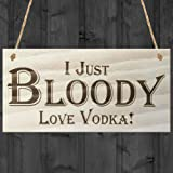 Red Ocean I Just Bloody Love Vodka Novelty Wooden Hanging Plaque Funny Alcohol Gift Sign