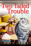 Two Tailed Trouble : A Norwegian Forest Cat Cafe Cozy Mystery – Book 4