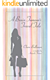 A Brain Tumour's Travel Tale (Claire Bullimore Book 1)