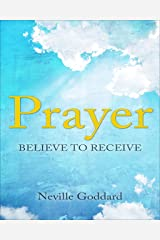 Prayer: Believe to Receive Kindle Edition