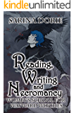 Reading, Writing and Necromancy: A Not-So-Cozy Witch Mystery (Womby's School For Wayward Witches Book 6)