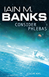 Consider Phlebas: A Culture Novel (Culture series)