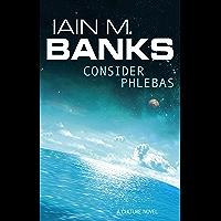 Consider Phlebas: A Culture Novel (Culture series Book 1)