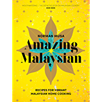Amazing Malaysian: Recipes for Vibrant Malaysian Home-Cooking (English Edition)