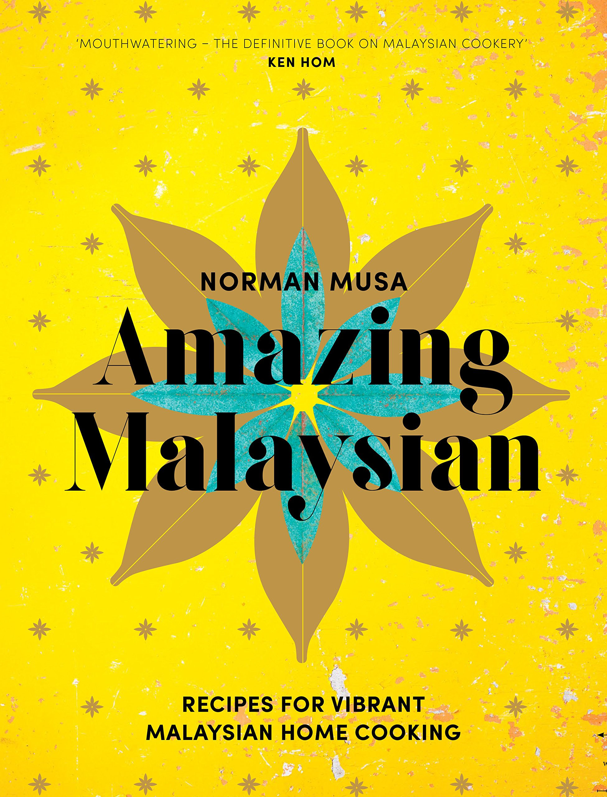 Amazing Malaysian: Recipes for Vibrant Malaysian Home