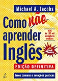 Como não Aprender Inglês. Erros Comuns e Soluções Práticas