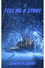 Tell Me A Story Kindle Edition
