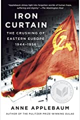 Iron Curtain: The Crushing of Eastern Europe, 1944-1956 Kindle Edition