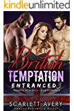 British Temptation Part 3—Entranced: Ménage Romance (Dirty British Romance Series)