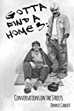 Gotta Find a Home 3: Conversations on the Streets