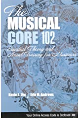 The Musical Core 102: Essential Theory and Aural Training for Musicians Paperback