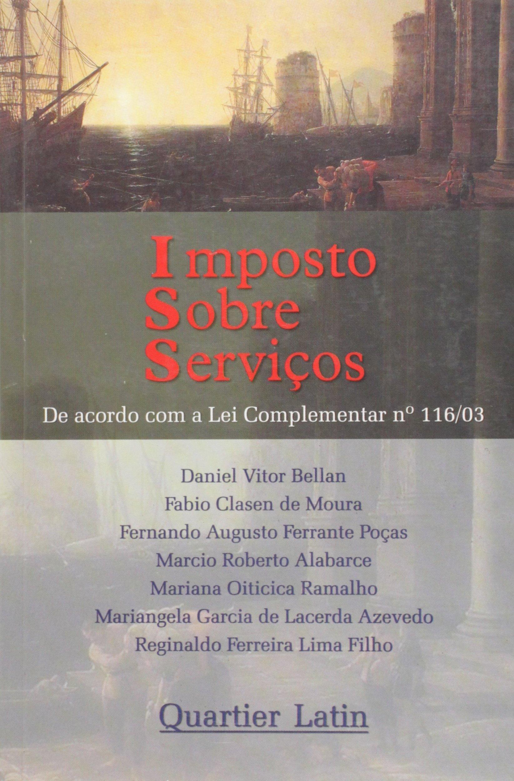 Read Online Imposto Sobre Servicos - De Acordo Com A Lei Complementar N. 116/03 pdf epub