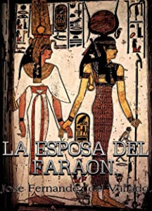 LA ESPOSA DEL FARAÓN. (Spanish Edition)