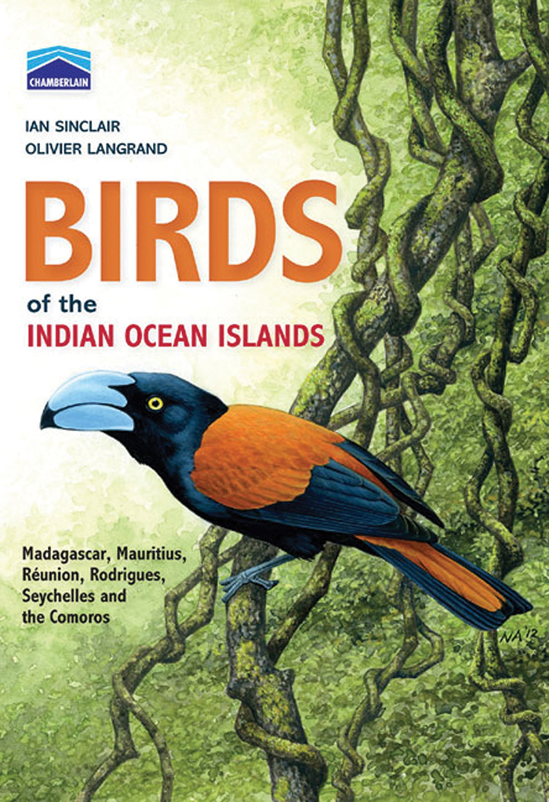 Birds Of The Indian Ocean Islands  Madagascar Mauritius Reunion Rodrigues Seychelles And The Comoros  Chamberlain
