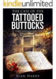 The Case Of The Tattooed Buttocks: An Inspector Cullot Mystery (Inspector Cullot Mystery Series Book 1)