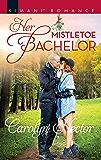 Her Mistletoe Bachelor (Once Upon a Tiara Book 6)